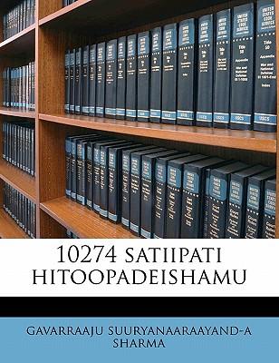 10274 Satiipati Hitoopadeishamu by Sharma, Gavarraaju Suuryanaaraayand [Paperback]